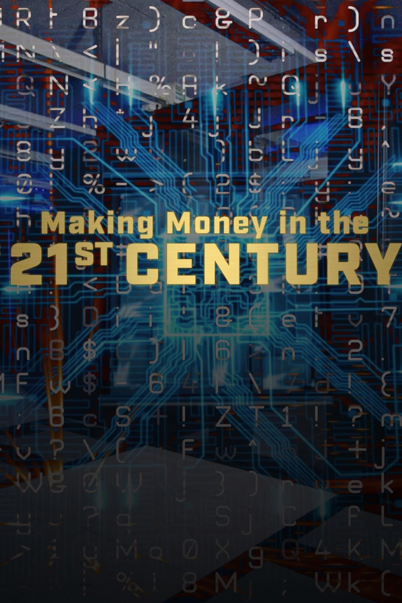 Making Money In The 21st Century