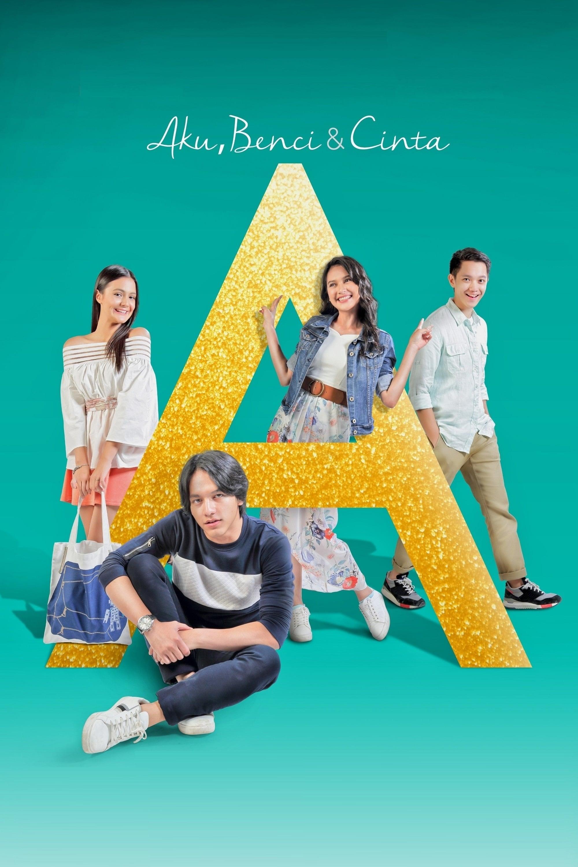 watch A: Aku, Benci & Cinta 2017 online free