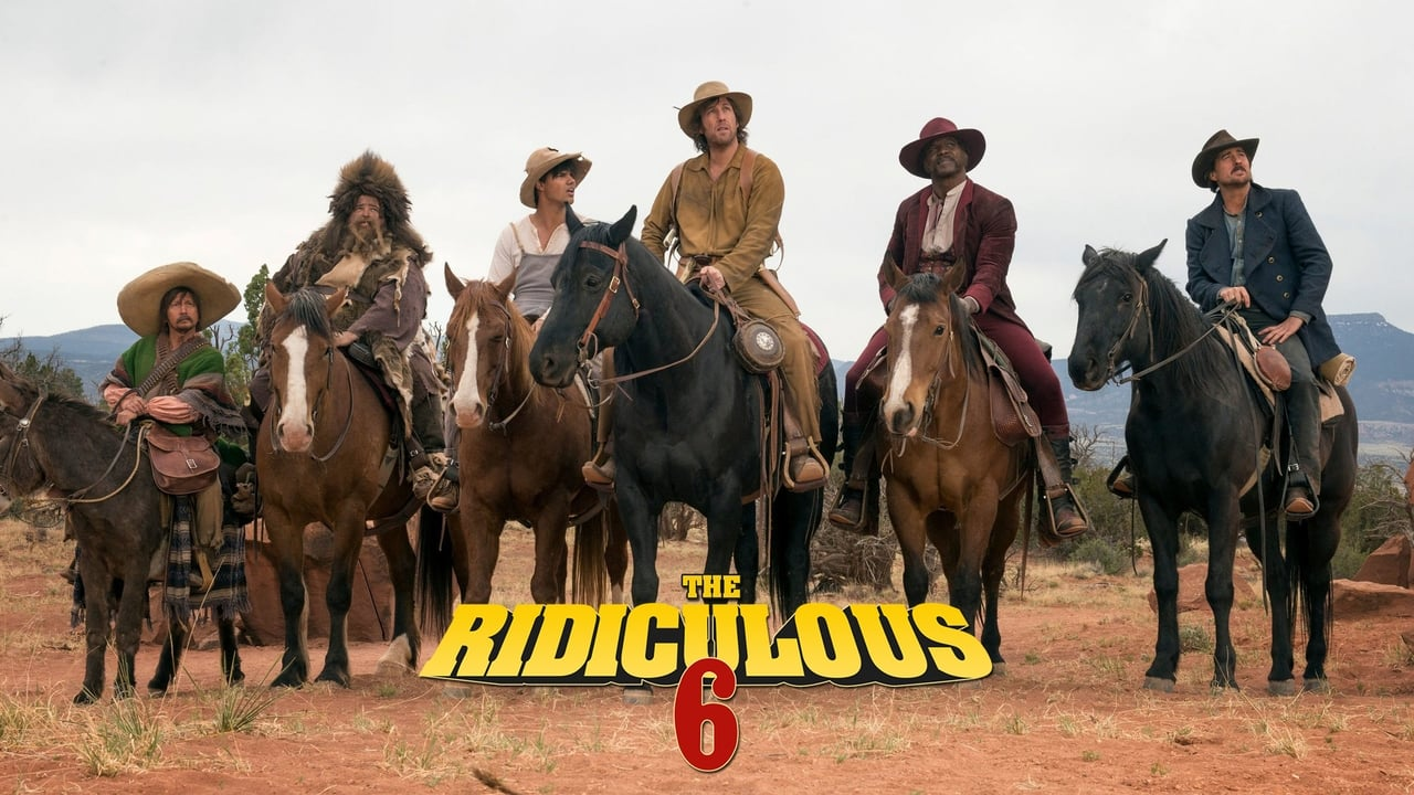 The Ridiculous 6 4