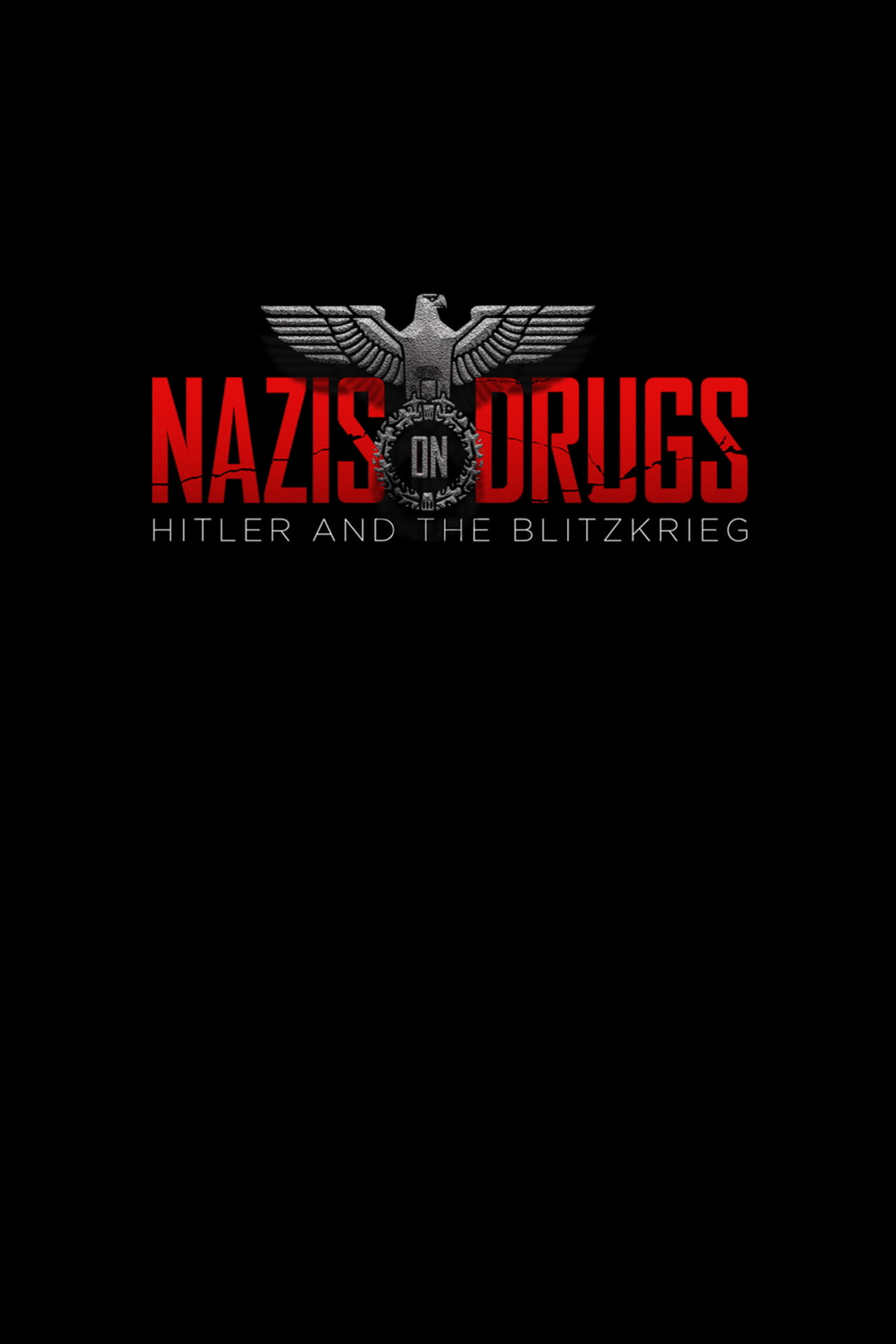 Nazis on Drugs: Hitler and the Blitzkrieg Free movie online at 123movies