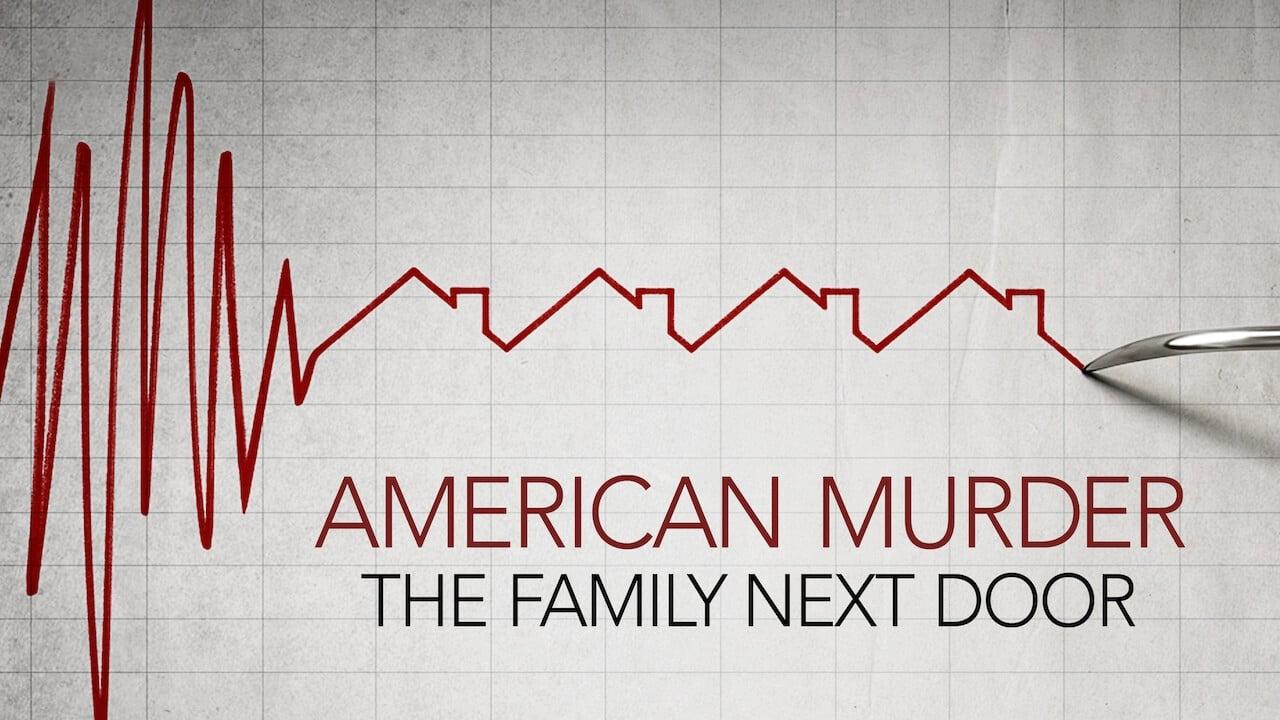 American Murder: The Family Next Door 1