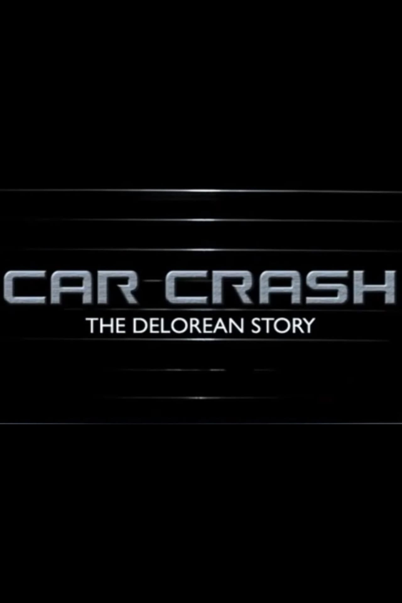 Car Crash: The Delorean Story