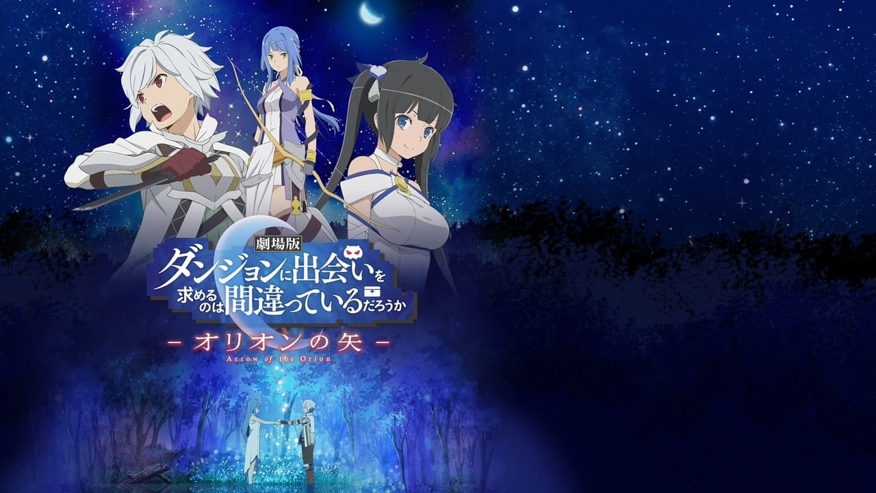 Is It Wrong to Try to Pick Up Girls in a Dungeon?: Arrow of the Orion 1