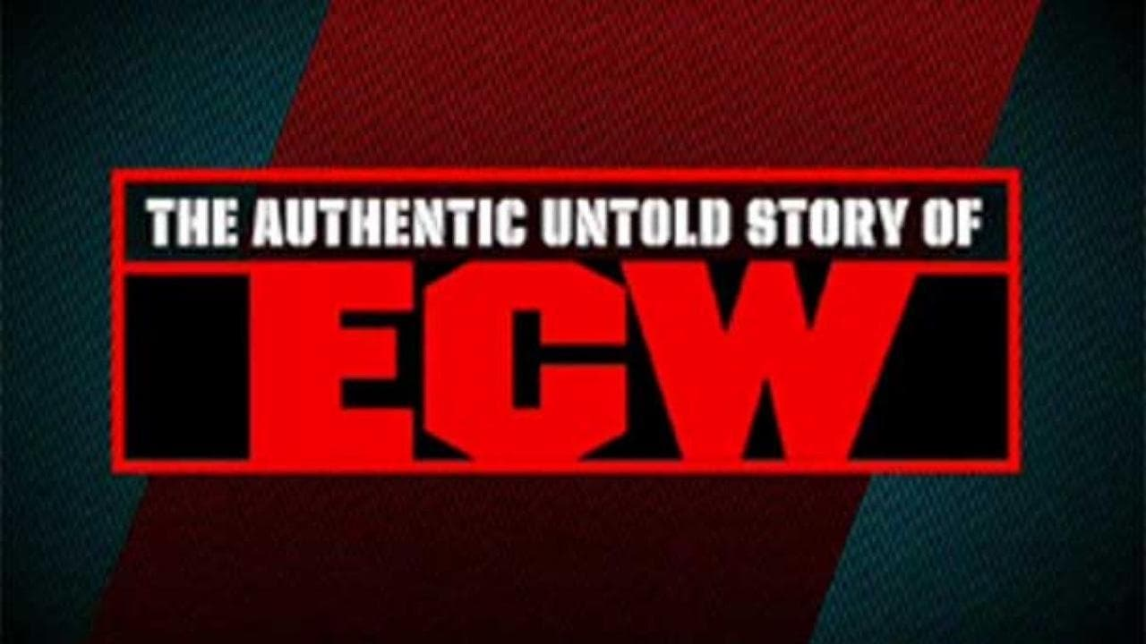 The Authentic Untold Story of ECW
