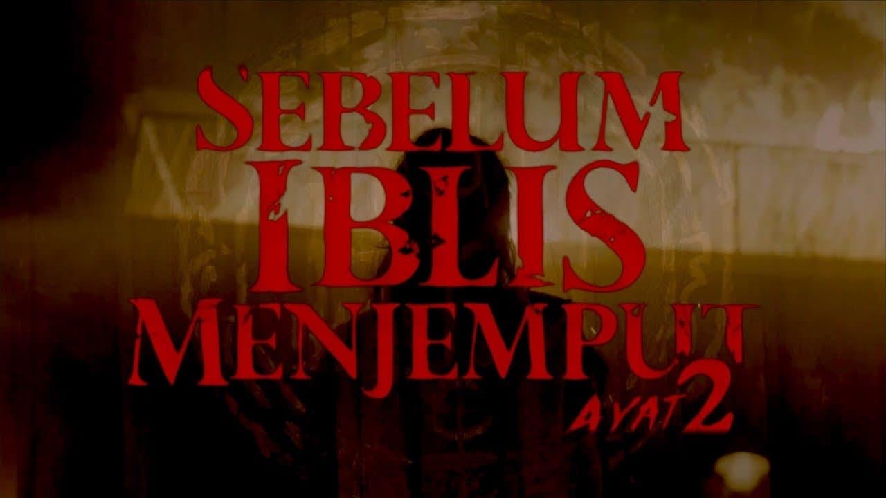 Download dan Nonton Sebelum Iblis Menjemput: Ayat Dua ...