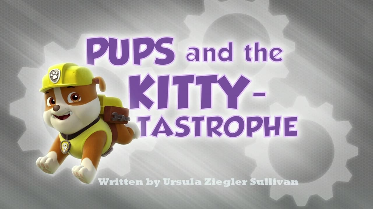 PAW Patrol - Season 1 Episode 1 : Pups and the Kitty-tastrophe (2021)
