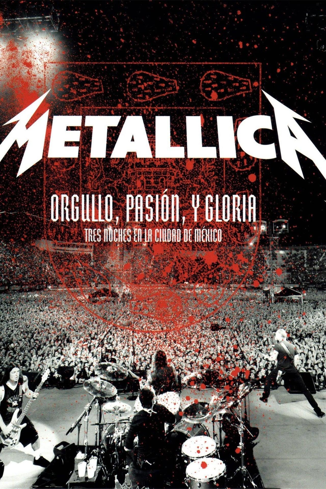 Metallica: Orgullo, Pasion y Gloria: Tres Noches En La Ciudad de Mexico