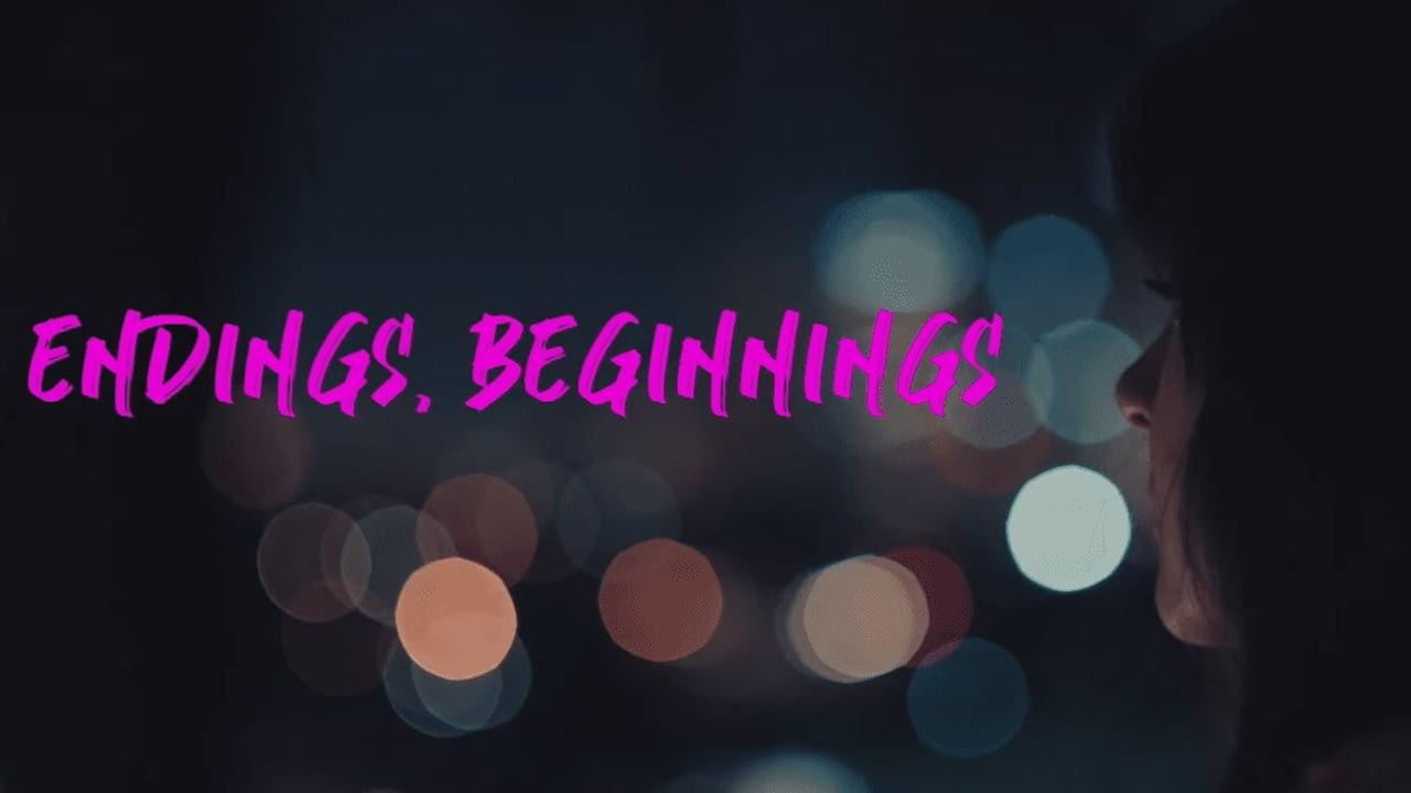 Endings, Beginnings 2