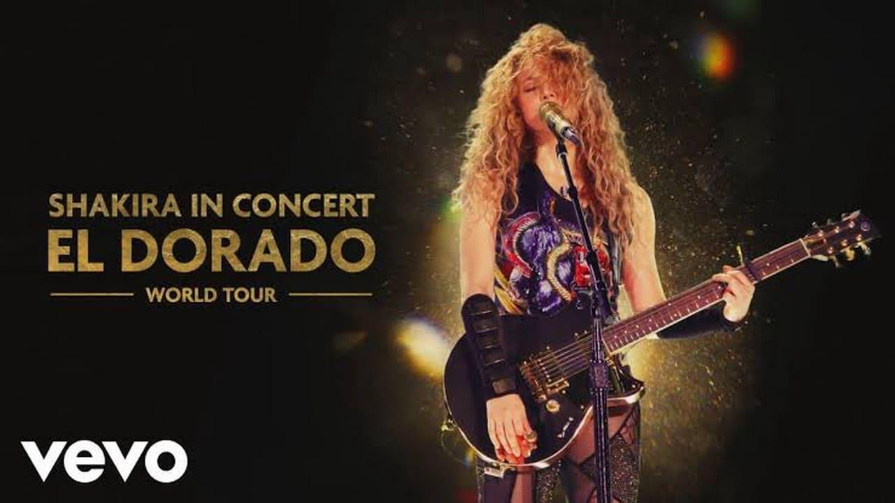 Shakira In Concert: El Dorado World Tour 2