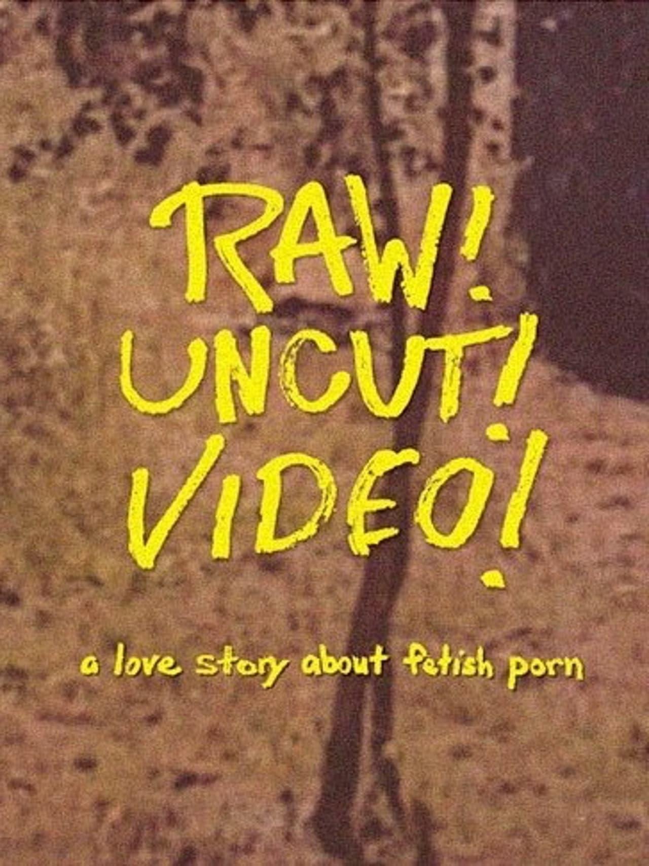 Raw! Uncut! Video! (2021)