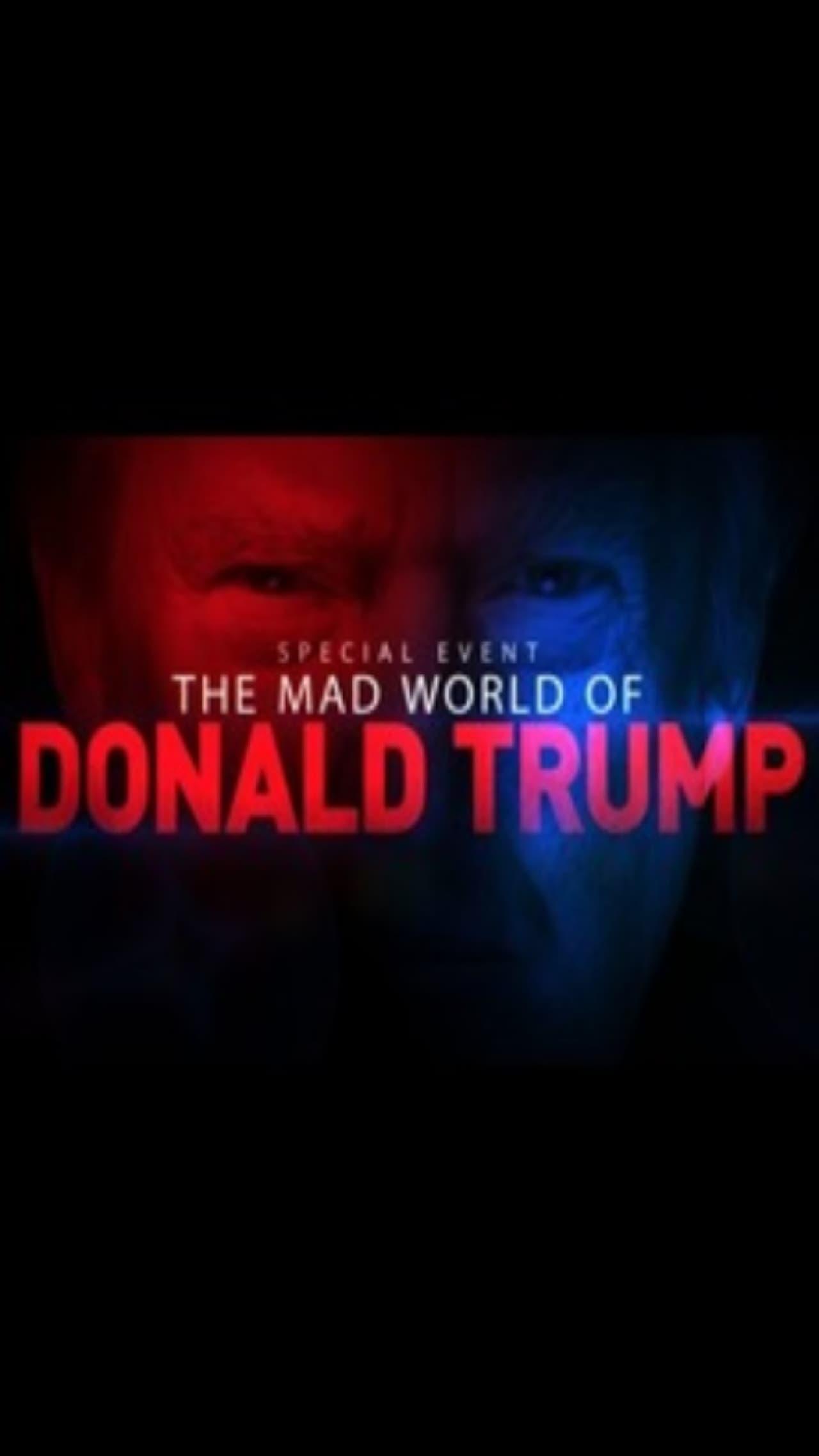 The Mad World of Donald Trump