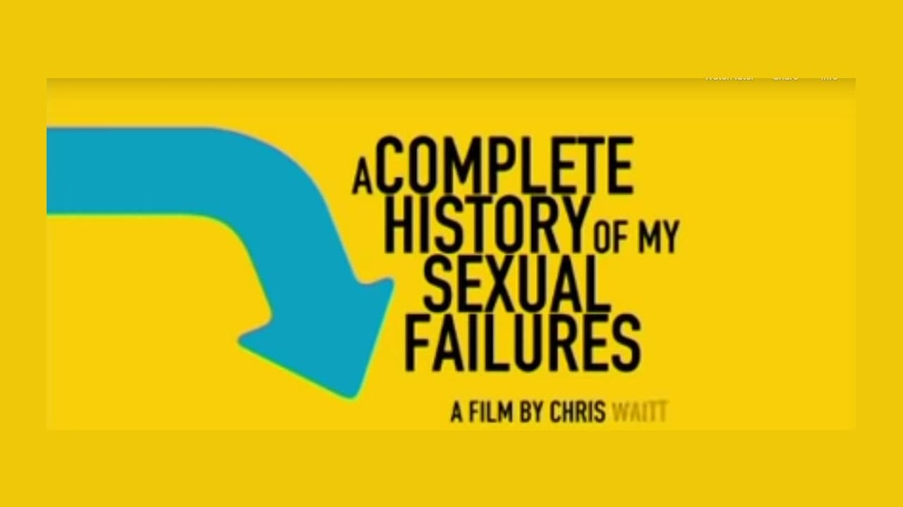 A Complete History of My Sexual Failures