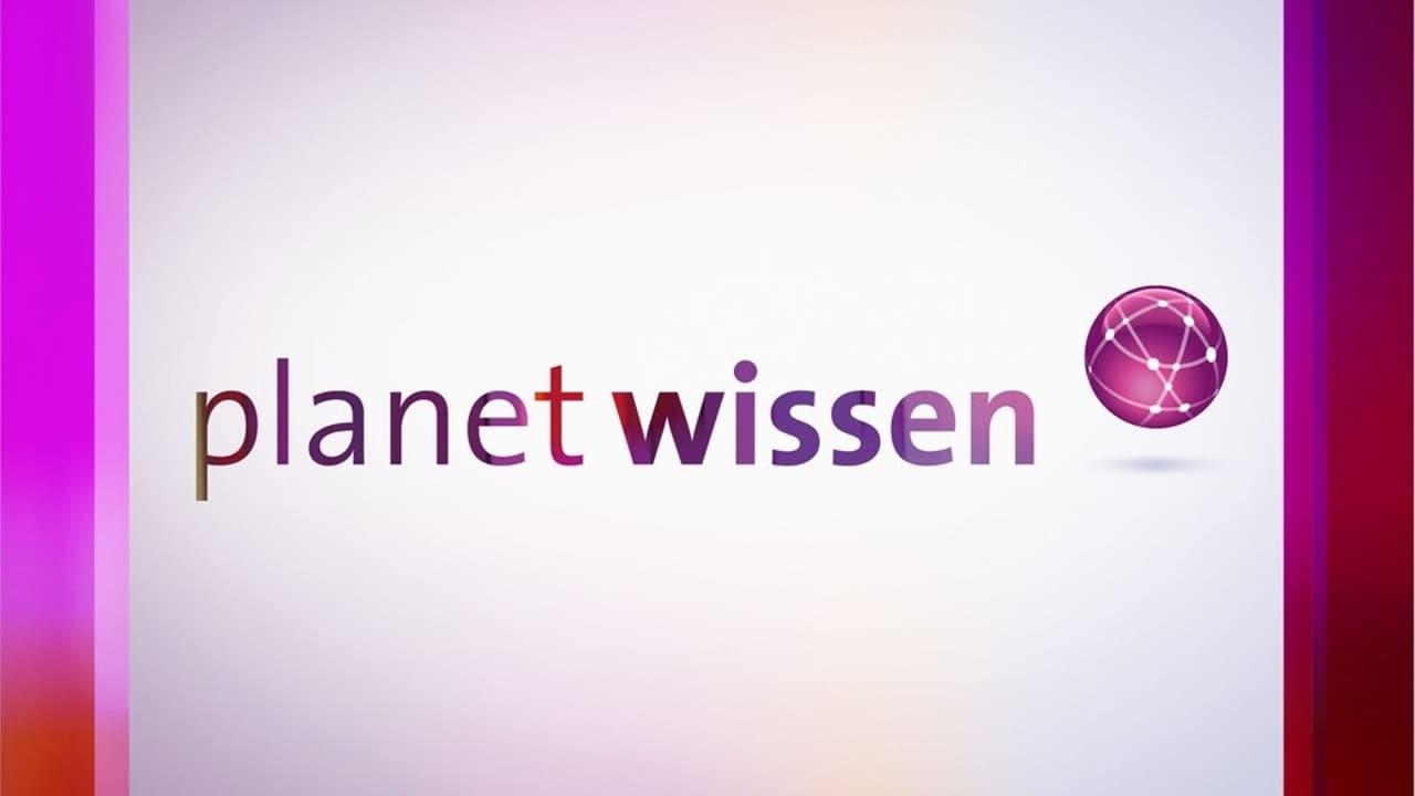 Planet Wissen - Season 1 Episode 1 : Episode 1 (2020)