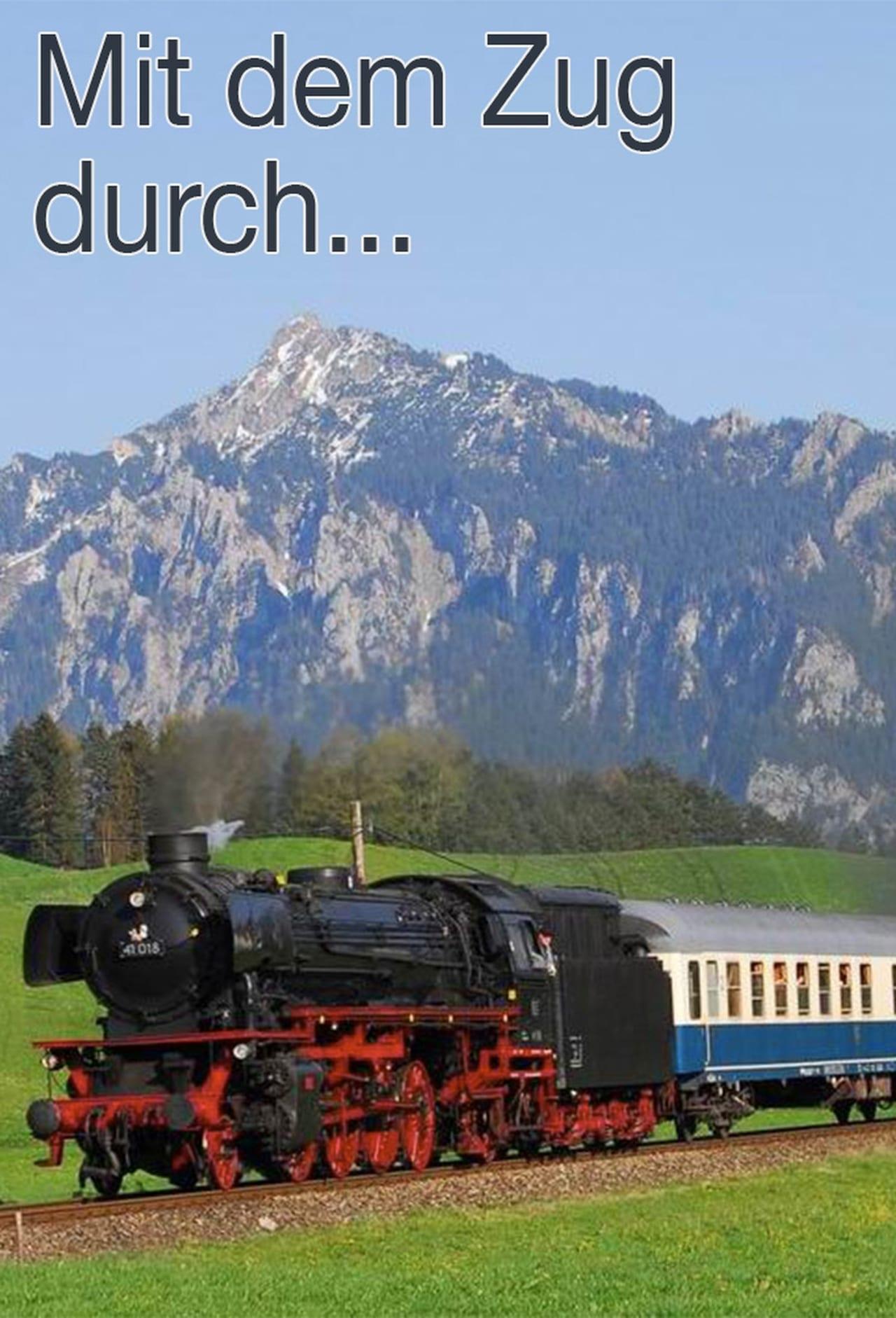 Mit dem Zug durch ...