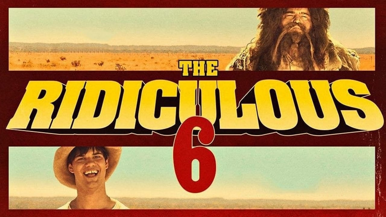 The Ridiculous 6 3