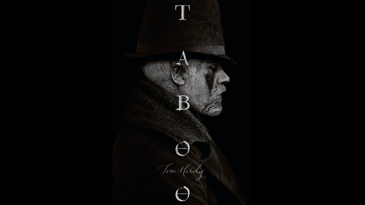 Taboo Season 1 Episode 5 : Episode 5