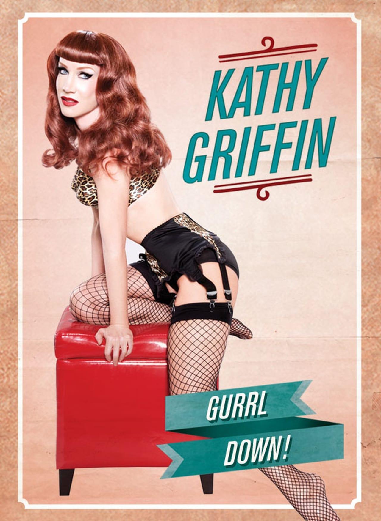 Kathy Griffin: Gurrl Down