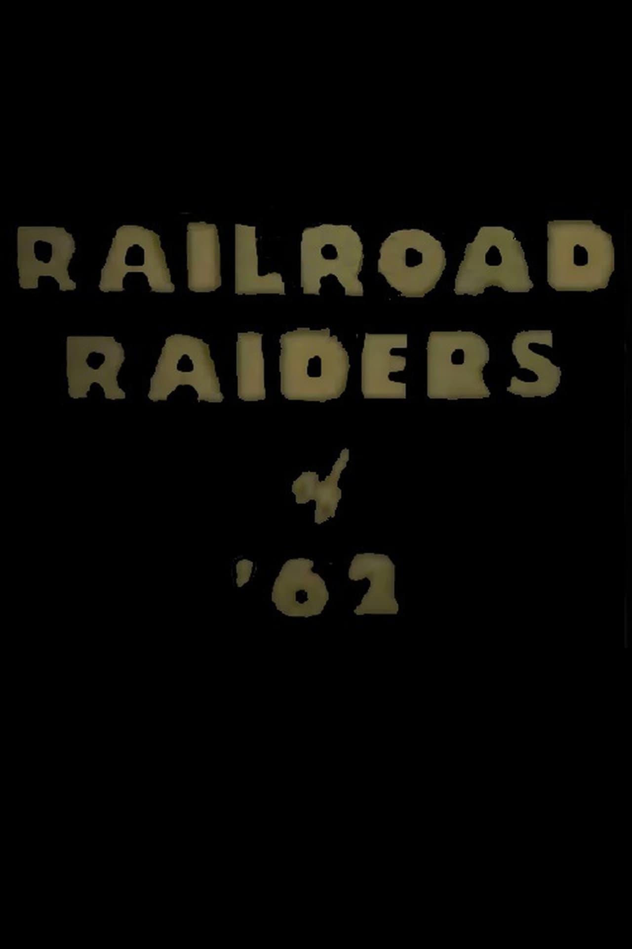Railroad Raiders of '62