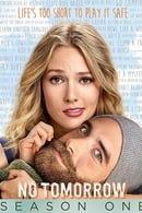 No Tomorrow Temporada 1