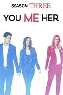 Tú, yo y ella Temporada 3