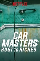 Car Masters: Rust to Riches (TV Series 2018– ), seriale online subtitrat în Română
