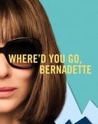 Filmomslag Where'd You Go, Bernadette