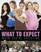 Filmomslag What to Expect When You're Expecting