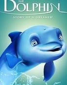Filmomslag The Dolphin: Story of a Dreamer