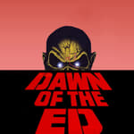 Dawn Of The Ed