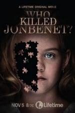 Watch Who Killed JonBenét? Online Free on Watch32