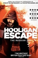 Hooligan Escape The Russian Job