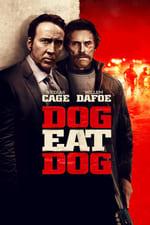 Watch Dog Eat Dog Online