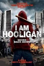 Watch I Am Hooligan Online
