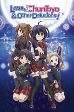 Love, Chunibyo & Other Delusions !