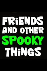Poster for Friends and Other Spooky Things