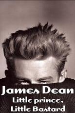 James Dean: Little Prince, Little Bastard