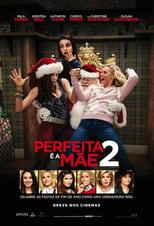 Perfeita é a Mãe 2 (2017) Torrent Dublado e Legendado