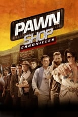 Image Pawn Shop Chronicles (2013)