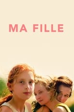 film Ma fille (2018) streaming