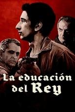 VER La educación del Rey (2017) Online Gratis HD