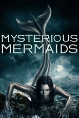 Mysterious Mermaids (2018)