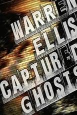 Warren Ellis: Captured Ghosts