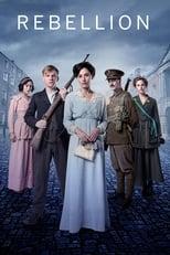 Rebellion: Die fünfteilige Miniserie Rebellion erzählt die Entstehungsgeschichte eines modernen Irlands aus der Perspektive verschiedener Charaktere während der Ereignisse der Osteraufstands 1916.