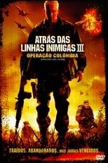 Atrás das Linhas Inimigas III: Operação Colômbia (2009) Torrent Dublado e Legendado