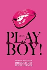Let's Play, Boy! - Das Imperium des Hugh Hefner