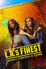 L.A.'s Finest Unidas Contra o Crime 1ª Temporada Completa Torrent Dublada e Legendada