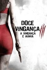 Doce Vingança 3: A Vingança é Minha (2015) Torrent Dublado e Legendado