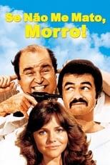 Se Não Me Mato, Morro! (1978) Torrent Dublado e Legendado