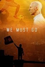 We Must Go (2014)
