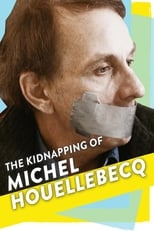 Poster for The Kidnapping of Michel Houellebecq